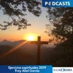 Ejercicios espirituales 2019 Fray Abel García