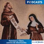Francisco y Clara, camino de misericordia