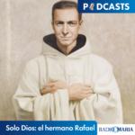 Solo Dios: el hermano Rafael